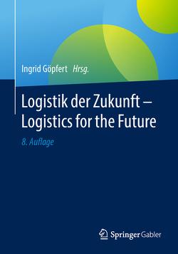 Logistik der Zukunft – Logistics for the Future von Göpfert,  Ingrid