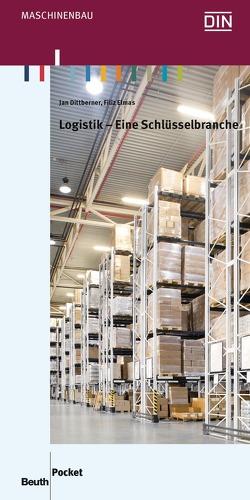 Logistik – Eine Schlüsselbranche von Dittberner,  Jan, Elmas,  Filiz