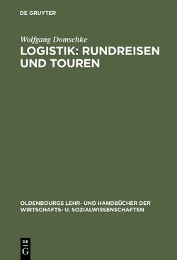 Logistik: Rundreisen und Touren von Domschke,  Wolfgang