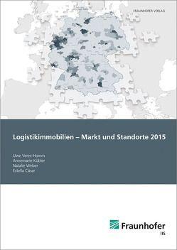 Logistikimmobilien – Markt und Standorte 2015. von Cäsar,  Estella Svenja, Kübler,  Annemarie, Veres-Homm,  Uwe, Weber,  Natalie