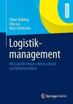 Logistikmanagement von Bräkling,  Elmar, Lux,  Jörg, Oidtmann,  Klaus