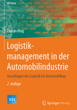 Logistikmanagement in der Automobilindustrie von Klug,  Florian
