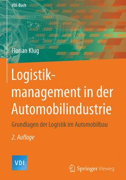 Logistikmanagement in der Automobilindustrie von Klug,  Florian