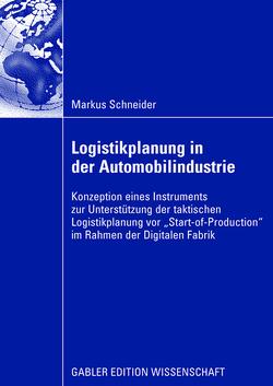 Logistikplanung in der Automobilindustrie von Hainzinger,  Franz, Otto,  Prof. Dr. Andreas, Schneider,  Markus