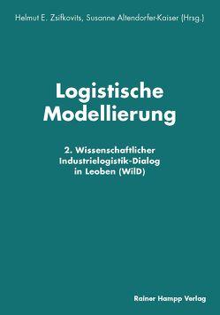 Logistische Modellierung von Altendorfer-Kaiser,  Susanne, Zsifkovits,  Helmut E.
