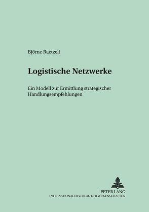 Logistische Netzwerke von Raetzell,  Björne