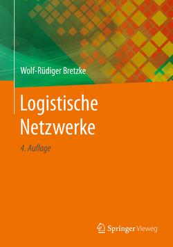 Logistische Netzwerke von Bretzke,  Wolf-Rüdiger