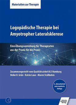 Logopädische Therapie bei Amyotropher Lateralsklerose von Grün,  Heike D., Laue,  Katrin, Stallbohm,  Maren