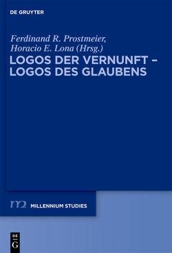 Logos der Vernunft – Logos des Glaubens von Lona,  Horacio E., Prostmeier,  Ferdinand R