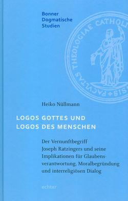Logos Gottes und Logos des Menschen von Nüllmann,  Heiko