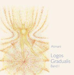 Logos Gradualis Band 1 von Atmani