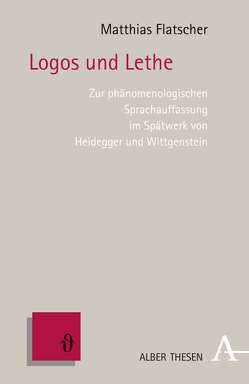 Logos und Lethe von Flatscher,  Matthias