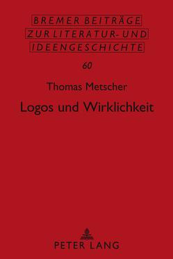 Logos und Wirklichkeit von Metscher,  Thomas
