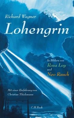 Lohengrin von Loy,  Rosa, Rauch,  Neo, Thielemann,  Christian, Wagner,  Richard