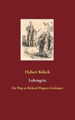 Lohengrin von Kölsch,  Hubert