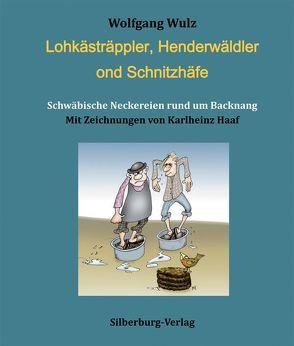 Lohkästräppler, Henderwäldler ond Schnitzhäfe von Wulz,  Dr. Wolfgang