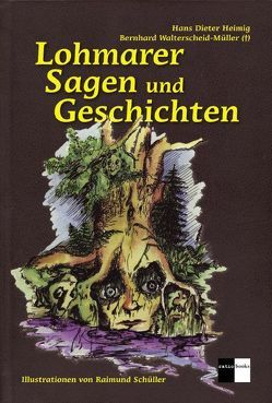 Lohmarer Sagen und Geschichten von Heimig,  Hans D, Schüller,  Raimund, Walterscheid-Müller,  Bernhard