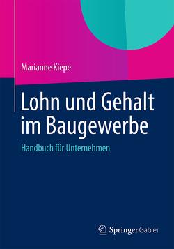 Lohn und Gehalt im Baugewerbe von Kiepe,  Marianne