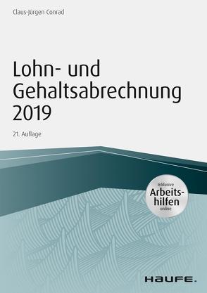 Lohn- und Gehaltsabrechnung 2019 – inkl. Arbeitshilfen online von Conrad,  Claus-Jürgen