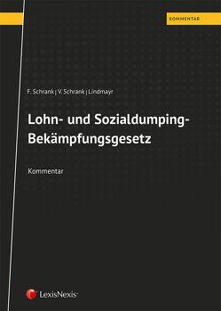 Lohn- und Sozialdumping-Bekämpfungsgesetz von Lindmayr,  Manfred, Schrank,  Franz, Schrank,  Veronika