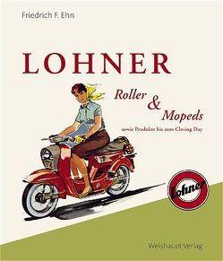 Lohner – Roller und Mopeds von Ehn,  Friedrich F