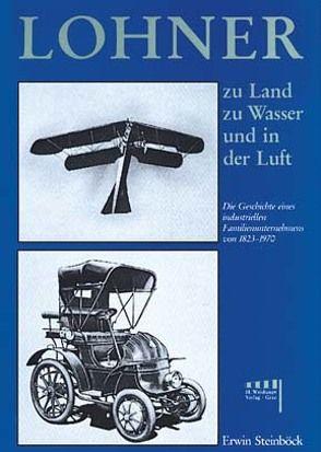 Lohner, zu Land, zu Wasser und in der Luft von Lohner,  Wilhelm, Steinböck,  Erwin