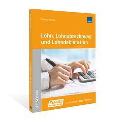 Lohnformen, Lohnabrechnung und Lohndeklaration von Wachter,  Thomas,  Dr.