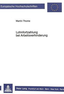 Lohnfortzahlung bei Arbeitsverhinderung von Thomé,  Martin