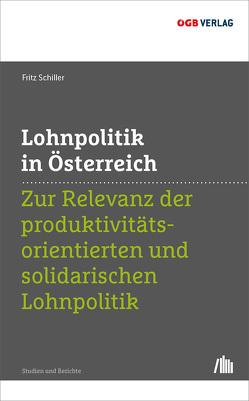 Lohnpolitik in Österreich von Schiller,  Friedrich