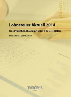 Lohnsteuer Aktuell 2014 von Schaffhausen,  Heinz-Willi
