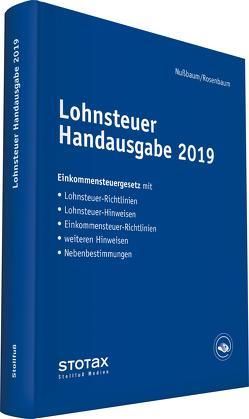Lohnsteuer Handausgabe 2019 von Nußbaum,  Sabine, Rosenbaum,  Gerlinde