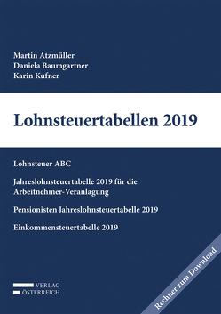 Lohnsteuertabellen 2019 von Atzmüller,  Martin, Baumgartner,  Daniela, Kufner,  Karin