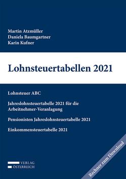 Lohnsteuertabellen 2021 von Atzmüller,  Martin, Baumgartner,  Daniela, Kufner,  Karin