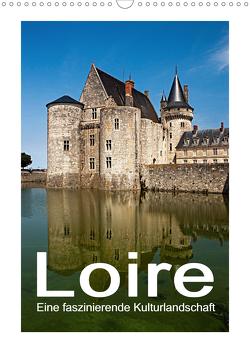 Loire – Eine faszinierende Kulturlandschaft (Wandkalender 2021 DIN A3 hoch) von Hallweger,  Christian