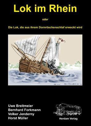Lok im Rhein von Breitmeyer,  Uwe, Forkmann,  Bernhard, Jenderny,  Volker, Mueller,  Horst