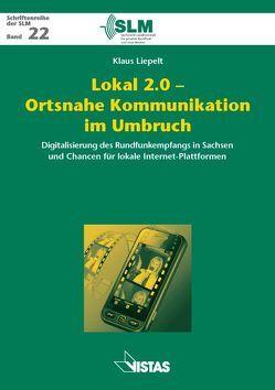 Lokal 2.0 – Ortsnahe Kommunikation im Umbruch von Grüning,  Uwe, Liepelt,  Klaus
