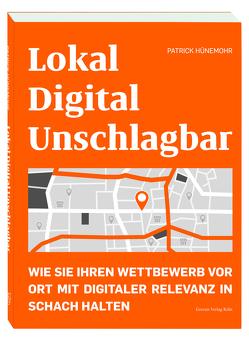 Lokal Digital Unschlagbar von Hünemohr,  Patrick
