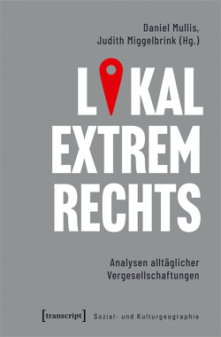 Lokal extrem Rechts von Miggelbrink,  Judith, Mullis,  Daniel