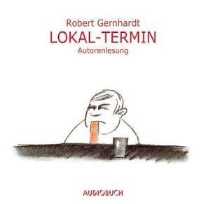Lokal-Termin von Gernhardt,  Robert, Zimber,  Corinna