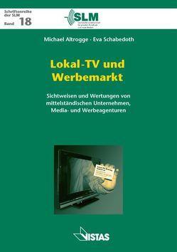 Lokal-TV und Werbemarkt von Altrogge,  Michael, Schabedoth,  Elke, Schabedoth,  Eva, Schmidt,  Jan