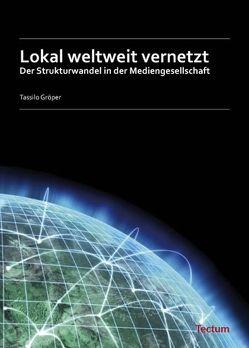 Lokal weltweit vernetzt von Gröper,  Tassilo