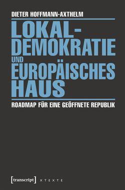 Lokaldemokratie und Europäisches Haus von Hoffmann-Axthelm,  Dieter