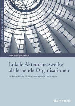 Lokale Akteursnetzwerke als lernende Organisationen von Rheingans-Heintze,  Anke