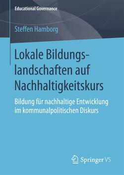 Lokale Bildungslandschaften auf Nachhaltigkeitskurs von Hamborg,  Steffen