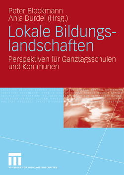 Lokale Bildungslandschaften von Bleckmann,  Peter, Bosenius,  Jürgen, Durdel,  Anja, Tibussek,  Mario