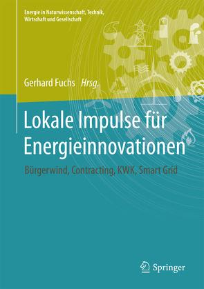 Lokale Impulse für Energieinnovationen von Fuchs,  Gerhard
