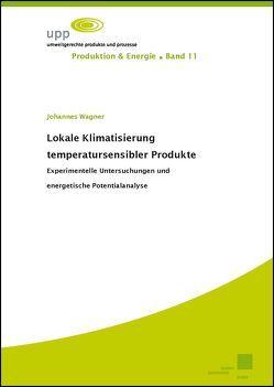 Lokale Klimatisierung temperatursensibler Produkte von Wagner,  Johannes