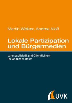 Lokale Partizipation und Bürgermedien von Kloß,  Andrea, Welker,  Martin
