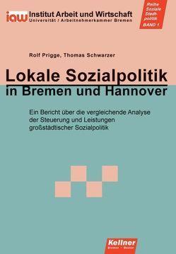 Lokale Sozialpolitik in Bremen und Hannover von Prigge,  Rolf, Schwarzer,  Thomas