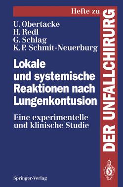Lokale und systemische Reaktionen nach Lungenkontusion von Obertacke,  Udo, Redl,  Heinz, Schlag,  Günter, Schmit-Neuerburg,  K.P.